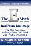 The E-Myth Real Estate Brokerage: Why Most Real Estate Brokerage Firms Don't Work and What to Do about It