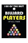 100 of the Best Billiard Players of All Time