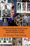 Collecting Basketball Cards: How to Make It a Fun and Profitable Hobby