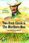 Two-Buck Chuck & the Marlboro Man, Volume 1: The New Old West