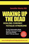 Waking Up the Dead: Healing Chronic Fatigue Syndrome