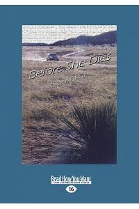 Before She Dies (Large Print 16pt)