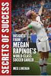The Megan Rapinoe Way: Secrets of Success of a World-Class Soccer Star