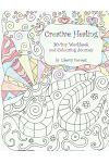 Creative Healing: 30-Day Workbook and Colouring Journey
