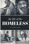 The Life Of The Homeless: Where ever we maybe.There's people layen on benches, under bridges and or where ever they maybe at. This book wasn't e