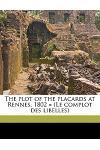 The Plot of the Placards at Rennes, 1802 = (Le Complot Des Libelles)