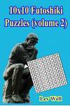 10x10 Futoshiki Puzzles (Volume 2)