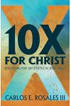 10x for Christ: Discovering Your 10x Lifestyle in Jesus Christ