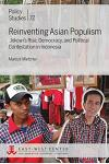 Reinventing Asian Populism: Jokowi's Rise, Democracy, and Political Contestation in Indonesia