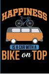 Happiness Is a Car with a Bike on Top: Blank Lined Biking Journal