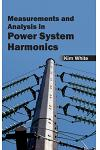 Measurementsand Analysis in Power System Harmonics