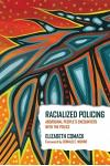 Racialized Policing: Aboriginal People's Encounters with the Police