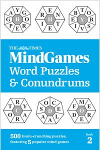 The Times Mind Games Word Puzzles and Conundrums Book 2 : 500 Brain-Crunching Puzzles, Featuring 5 Popular Mind Games