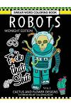 Robots Swear Word Coloring Book Midnight Edition Vol.1: CACTUS and Flowers Designs A Stress Relief Adult Coloring Book