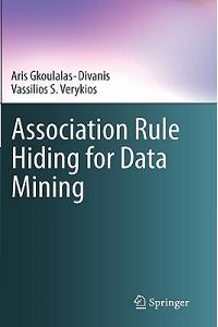 Association Rule Hiding for Data Mining