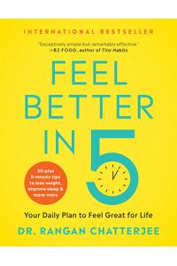 Feel Better in 5: Your Daily Plan to Feel Great for Life