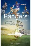 Rangers V Celtic: The Gers' Fifty Finest Old Firm Derby Day Triumphs