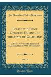 Police and Peace Officers' Journal of the State of California, Vol. 20: A Police News and Educational Magazine; March 1943-December 1944 (Classic Repr
