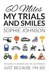 60 Miles My Trials and Smiles
