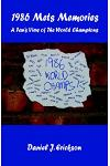 1986 Mets Memories - A Fan's View of the World Champions