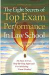 The Eight Secrets of Top Exam Performance in Law School :