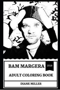 Bam Margera Adult Coloring Book: Legendary Skateboarder and Jackass Mastermind, Great Comedian and Millennial Icon Inspired Adult Coloring Book