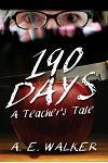 190 Days: A Teacher's Tale