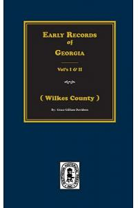 (wilkes County) Early Records of Georgia.