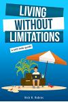 Living Without Limitations: A self-help guide: How to improve your work-life balance and work from anywhere by becoming your own boss