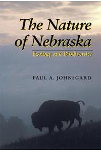 The Nature of Nebraska: Ecology and Biodiversity