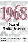 1968: Year of Media Decision