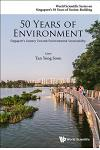 50 Years of Environment: Singapore's Journey Towards Environmental Sustainability