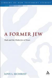 A Former Jew: Paul and the Dialectics of Race