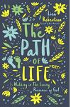The Path of Life: Walking in the Loving Presence of God