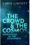 The Crowd and the Cosmos: Adventures in the Zooniverse