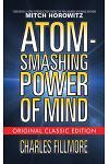 Atom-Smashing Power of Mind (Original Classic Edition)