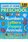 Learn at Home Preschool Numbers, Letters, Shapes & Animals for Kids Ages 2-4: Easy learning alphabet, abc, curriculum, counting workbook for homeschoo