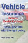 Vehicle Insurance: Beware: Double Coverage Save $22,000 with the Right Policy