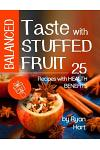 Balanced Taste with Stuffed Fruit. 25 Recipes with Health Benefits. Full Color