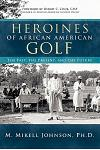 Heroines of African American Golf: The Past, the Present, and the Future