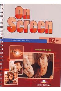 ON SCREEN B2+ TEACHER'S BOOK (WITH WRITING BOOK AND KEY)