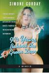9 1/2 Years Behind the Green Door, a Memoir: A Mitchell Brothers Stripper Remembers Her Lover Artie Mitchell, Hunter S. Thompson, and the Killing That