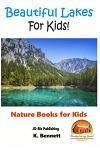 Beautiful Lakes for Kids!