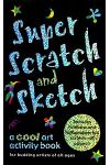 Super Scratch and Sketch: A Cool Art Activity Book for Budding Artists of All Ages