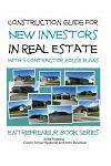 Construction Guide for New Investors in Real Estate - With 5 Ready to Build Contractor Spec House Plans