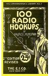 100 Radio Hookups: Radio Circuits for Experimenters from the 1920's