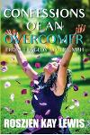 -Confessions of an Overcomer: From Tragedy to Triumph