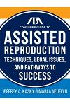 The ABA Guide to Assisted Reproduction: Techniques, Legal Issues, and Pathways to Success