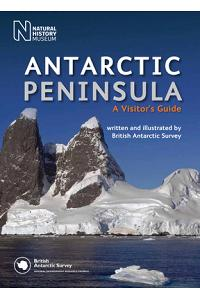 Antarctic Peninsula: A Visitor's Guide