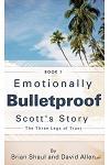 Emotionally Bulletproof Scott's Story - Book 1